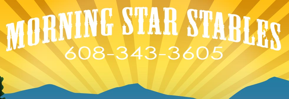 Morning Star Stables in Tomah, WI 608-343-3605